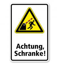 Warnschild Achtung, Schranke! Verletzungsgefahr