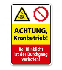 Sicherheitsschild Achtung - Kranbetrieb! Bei Blinklicht ist der Durchgang verboten!