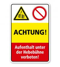 Sicherheitsschild Achtung - Aufenthalt unter der Hebebühne verboten!