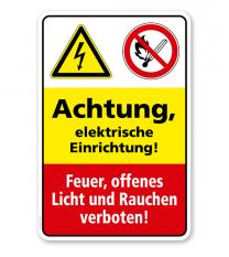 Sicherheitsschild Achtung - Elektrische Einrichtung! Feuer, offenes Licht und Rauchen verboten!