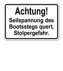 Textschild Achtung! Seilspannung des Bootsstegs quert - Stolpergefahr - TX