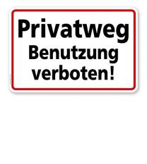 Textschild Privatweg - Benutzung verboten - TX
