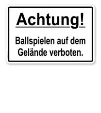 Textschild Achtung! Ballspielen auf dem Gelände verboten. - TX