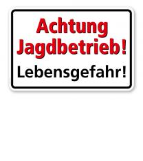 Textschild Achtung Jagdbetrieb, Lebensgefahr! - TX
