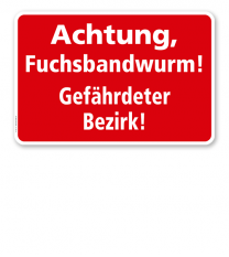 Textschild Fuchsbandwurm! Gefährdeter Bezirk - TX