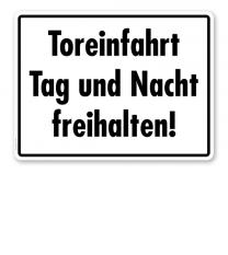 Textschild Toreinfahrt Tag und Nacht freihalten! - TX