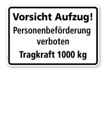 Textschild Vorsicht Aufzug! Personenbeförderung verboten. Tragkraft 1000 kg - TX
