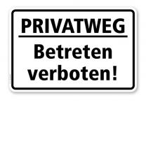 Textschild Privatweg, betreten verboten - TX