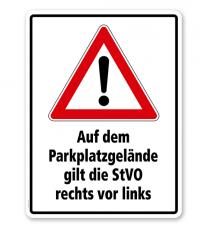 Kombischild Auf dem Parkplatzgelände gilt die StVO rechts vor links
