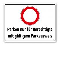 Kombischild Parken nur für Berechtigte mit gültigem Parkausweis