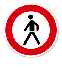 Verbot für Fußgänger - Verkehrsschild VZ 259