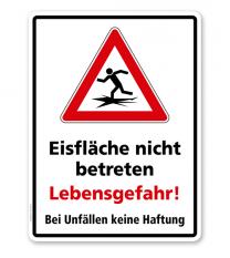 Hinweisschild Eisfläche nicht betreten - Lebensgefahr! Bei Unfällen keine Haftung - WH