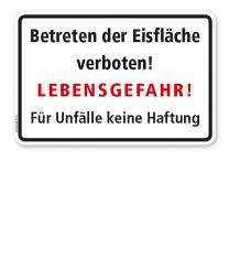Textschild Betreten der Eisfläche verboten! Lebensgefahr! Für Unfälle keine Haftung - WH