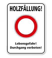 Hinweisschild Holzfällung! Lebensgefahr! Durchgang verboten! - WH