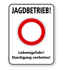 Hinweisschild Jagdbetrieb! Lebensgefahr! Durchgang verboten! - WH