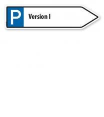 Pfeilschild / Pfeilwegweiser individuell mit Parkplatzsymbol - Version I - WH