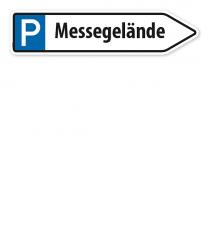Pfeilschild / Pfeilwegweiser Messegelände - mit Parkplatzsymbol - WH