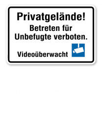 Hinweisschild Privatgelände! Betreten für Unbefugte verboten. Videoüberwacht - WH