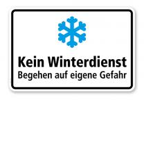 Schild Kein Winterdienst. Begehen auf eigene Gefahr - WH