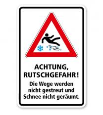 Schild Achtung, Rutschgefahr! Die Wege werden nicht gestreut und Schnee nicht geräumt - WH