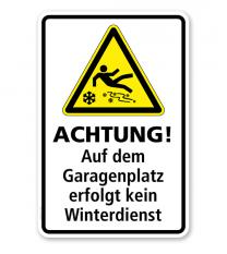 Schild Achtung! Auf dem Garagenplatz erfolgt kein Winterdienst - WH