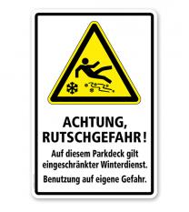 Schild Achtung, Rutschgefahr! Auf diesem Parkdeck gilt eingeschränkter Winterdienst - WH
